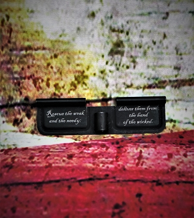 Custom Laser Engrave Psalm 82:4 Ejection Port Cover