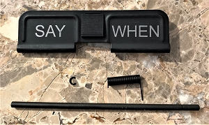 Custom AR 15 Ejection Port Cover Say When