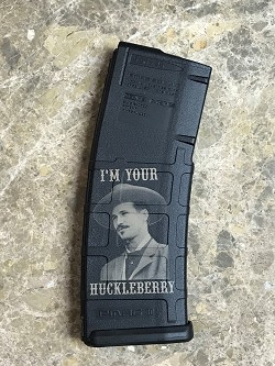 Custom Laser Engraved I'm your Huckleberry Magazine